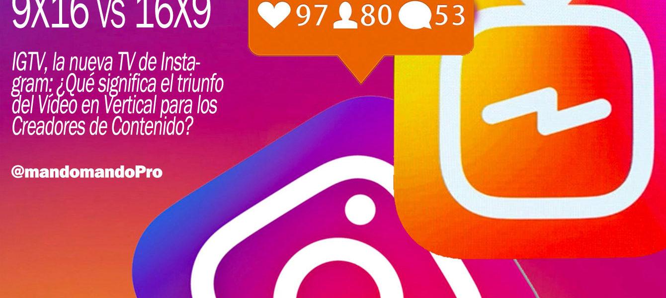 IGTV, la nueva TV de Instagram: ¿Qué significa el triunfo del Vídeo en Vertical para los Creadores de Contenido?