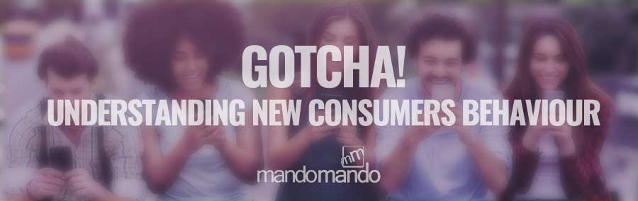 Gotcha! Understanding New Consumers Behaviour