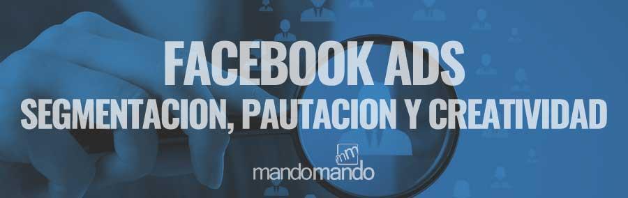 Facebook Ads | Segmentación, pautación y creatividad